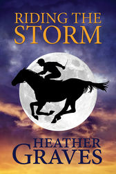 Riding the Storm by Heather Graves