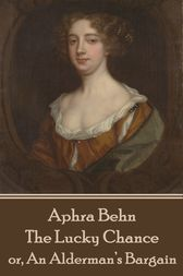 The Lucky Chance by Aphra Behn