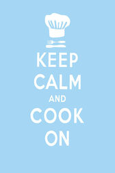 Keep Calm and Cook On by Lewis Esson