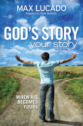 God's Story, Your Story: Youth Edition by Max Lucado