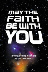 May the Faith Be with You by Zondervan
