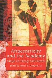 Afrocentricity and the Academy by James L. Conyers Jr.