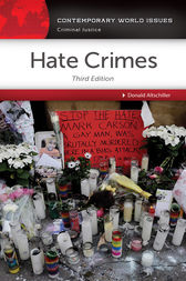 Hate Crimes: A Reference Handbook, 3rd Edition by Donald Altschiller