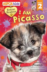 ASPCA kids: Rescue Readers: I Am Picasso by Lori C. Froeb