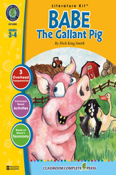 Babe: The Gallant Pig - Literature Kit Gr. 3-4 by Nat Reed