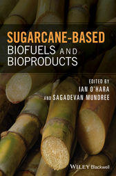Sugarcane-based Biofuels and Bioproducts by Ian O'Hara