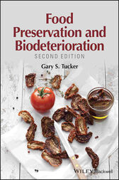 Food Preservation and Biodeterioration by Gary S. Tucker