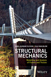 Structural Mechanics: Modelling and Analysis of Frames and Trusses by Karl-Gunnar Olsson