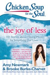 Chicken Soup for the Soul: The Joy of Less by Amy Newmark