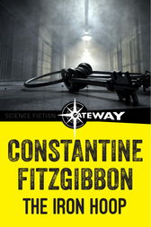 The Iron Hoop by Constantine Fitzgibbon