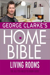 George Clarke's Home Bible: Living Rooms by George Clarke