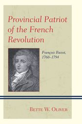 Provincial Patriot of the French Revolution by Bette W. Oliver