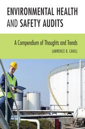 Environmental Health and Safety Audits by Lawrence B. Cahill