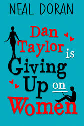 Dan Taylor Is Giving Up On Women by Neal Doran