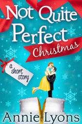 A Not Quite Perfect Christmas by Annie Lyons