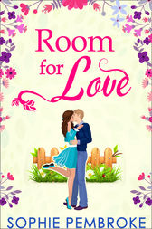 Room For Love (The Love Trilogy, Book 1) by Sophie Pembroke