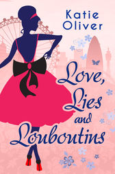 Love, Lies And Louboutins (Marrying Mr Darcy, Book 2) by Katie Oliver