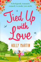 Tied Up With Love by Holly Martin