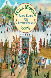Fairy Tales for Little Folks by Will Moses