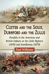 Custer and the Sioux, Durnford and the Zulus by Paul Williams