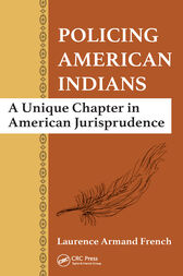 Policing American Indians by Laurence Armand French