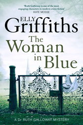 The Woman In Blue by Elly Griffiths