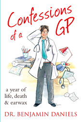 Confessions of a GP (The Confessions Series) by Benjamin Daniels