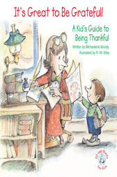It's Great to Be Grateful! by Michaelene Mundy