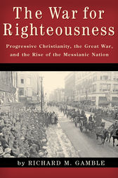 The War for Righteousness by Richard M. Gamble