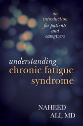 Understanding Chronic Fatigue Syndrome by Naheed Ali