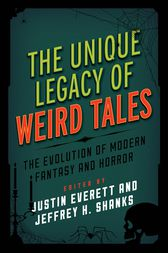 The Unique Legacy of Weird Tales by Justin Everett