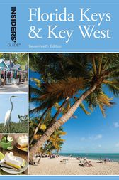 Insiders' Guide® to Florida Keys & Key West by Juliet Gray