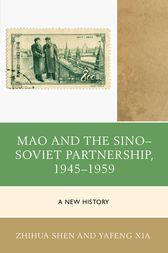 Mao and the Sino–Soviet Partnership, 1945–1959 by Zhihua Shen