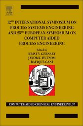 12th International Symposium on Process Systems Engineering and 25th European Symposium on Computer Aided Process Engineering by Krist V. Gernaey