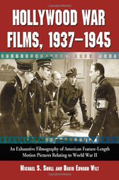Hollywood War Films, 1937-1945 by Michael S. Shull
