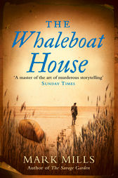 The Whaleboat House by Mark Mills