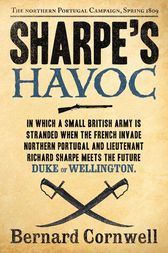 Sharpe's Havoc: The Northern Portugal Campaign, Spring 1809 (The Sharpe Series, Book 7) by Bernard Cornwell