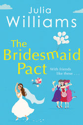 The Bridesmaid Pact by Julia Williams
