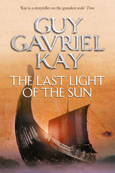 The Last Light of the Sun by Guy Gavriel Kay