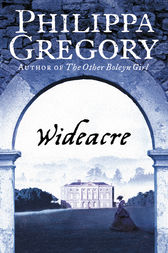 Wideacre (The Wideacre Trilogy, Book 1) by Philippa Gregory