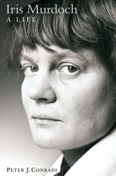 Iris Murdoch: A Life: The Authorized Biography by Peter J. Conradi