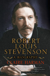 Robert Louis Stevenson: A Biography (Text Only Edition) by Claire Harman