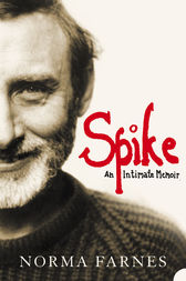 Spike: An Intimate Memoir by Norma Farnes