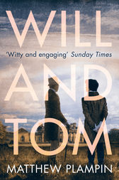 Will & Tom by Matthew Plampin