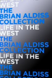 Life in the West (The Squire Quartet, Book 1) by Brian Aldiss