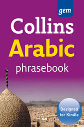 Collins Arabic Phrasebook and Dictionary Gem Edition (Collins Gem) by Collins Dictionaries