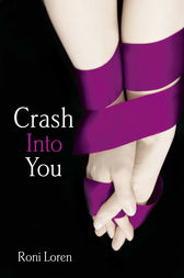 Crash Into You (Loving on the Edge, Book 1) by Roni Loren