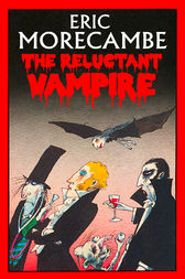 The Reluctant Vampire (The Reluctant Vampire, Book 1) by Eric Morecambe