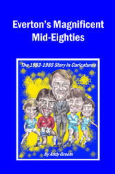 Everton's Magnificent Mid-Eighties by Andy Groom