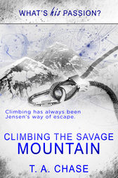 Climbing the Savage Mountain by T.A. Chase